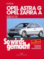 Opel Astra G 3/98 bis 2/04, Opel Zafira A 4/99 bis 6/05, So wird's gemacht - Band 113
