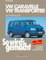 VW Caravelle/Transporter T4 von 9/90 bis 1/03, So wird's gemacht - Band 75
