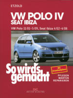 VW Polo IV 11/01-5/09, Seat Ibiza 4/02-4/08, So wird´s gemacht - Band 129