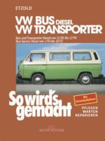 VW Bus und Transporter Diesel von 11/80 bis 12/90, Bus Syncro Diesel von 02/85 bis 10/92, So wird's gemacht - Band 35