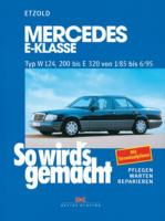 Mercedes E-Klasse W 124 von 1/85 bis 6/95, So wird's gemacht - Band 54