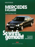 Mercedes E-Klasse W 210 6/95 bis 3/02, So wird's gemacht - Band 103