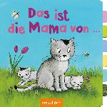 Ars Edition Das ist die Mama von…
